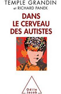 Dans le cerveau des autistes Temple Grandin et Richard Paneck