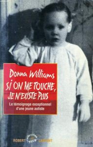 Si on me touche, je n'existe plus, Donna Williams